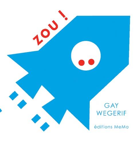 Gay Wegerif - Zou !.