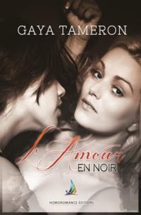 Gaya Tameron - L'amour en noir | Nouvelle lesbienne, roman lesbien.