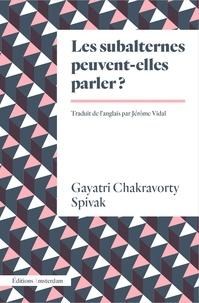 Gayatri Chakravorty Spivak - Les subalternes peuvent-elles parler ?.