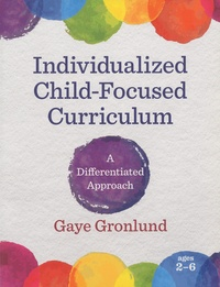 Gaye Gronlund - Individualized Child-Focused Curriculum - A Differentiated Approach.