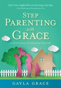 Gayla Grace - Stepparenting with Grace - Encouragement for Blended Families.
