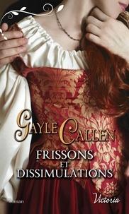 Gayle Callen - Les Chevaliers au Cygne Tome 3 : Frissons et dissimulations.