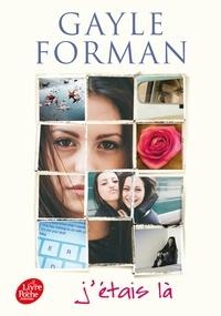 Gayle Forman - J'étais là.
