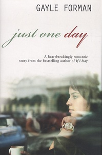 Gayle Forman - Just one Day.