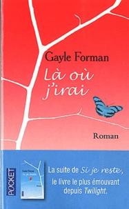 Gayle Forman - Là où j'irai.