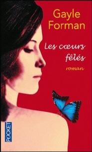 Gayle Forman - Les coeurs félés.