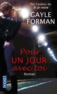 Gayle Forman - Pour un jour avec toi.