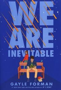 Gayle Forman - We Are Inevitable.