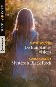 Gayle Wilson et Carla Cassidy - De troublantes visions -  Mystère à Black Rock.