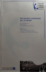 Gaylor Rabu et Morgane Reverchon-Billot - Les enjeux juridiques de l'e-sport.
