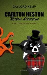 Gaylord Kemp - Carlton Heston, raton détective Tome 1 : Panique sur la Tamise.