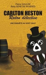 Gaylord Kemp - Carlton Heston, raton détective Tome 2 : Une enquête au goût.
