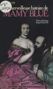 Gayram et Roger Halfon - La merveilleuse histoire de Mamy Blue.