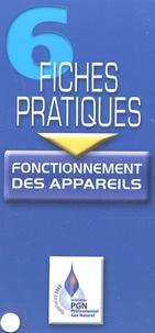 Gaz de France - Fonctionnenement des appareils - 6 Fiches pratiques.