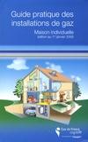 Gaz de France - Guide pratique des installatons de gaz - Maison individuelle.