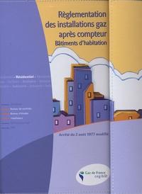 Gaz de France - Règlementation des installations gaz après compteur - Bâtiments d'habitation avec Arrêté du 2 août 1977 modifié. 1 Cédérom