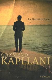 Gazmend Kapllani - La dernière page.