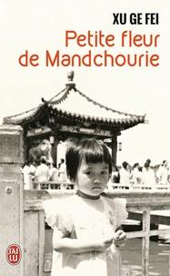 Ge Fei Xu - Petite fleur de Mandchourie.