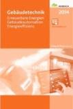 Gebäudetechnik 2014 - Erneuerbare Energien-Gebäudeautomation-Energieffizienz.