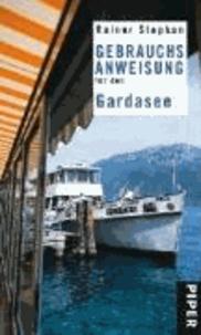 Gebrauchsanweisung für den Gardasee.