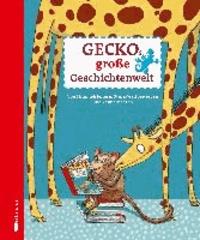 Geckos große Geschichtenwelt - Von Himmelsleitern, Stink-Wettbewerben und Zauberhaaren.