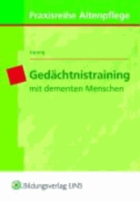 Gedächtnistraining mit dementen Menschen - Lehr-/Fachbuch.