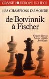 Gedeon Barcza et Laszlo Alföldy - Les champions du monde du jeu d'échecs - Tome 2, De Botvinnik à Fischer.