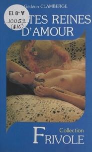 Gédéon Clamberge - Petites reines d'amour.