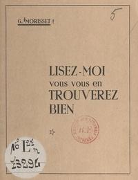 Gédéon Morisset - Lisez-moi, vous vous en trouverez bien.