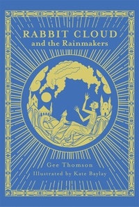 Gee Thomson - Rabbit cloud and the rainmakers.