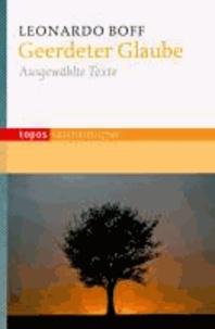 Geerdeter Glaube - Ausgewählte Texte.