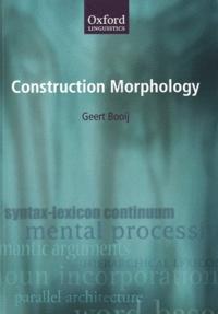 Geert Booij - Construction Morphology.