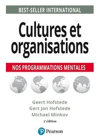 Geert Hofstede et Gert-Jan Hofstede - Cultures et organisations - Comprendre nos programmations mentales.