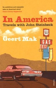 Geert Mak - In America - Travels with John Steinbeck.