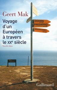 Geert Mak - Voyage d'un européen à travers le XXe siècle.