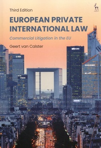 Geert Van Calster - European Private International Law - Commercial Litigation in the EU.