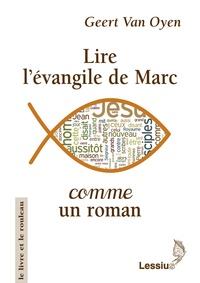 Geert Van Oyen - Lire l'évangile de Marc comme un roman.