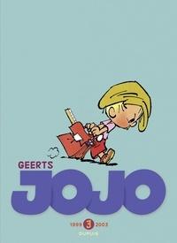 Geerts - Jojo Intégrale - tome 3 - Jojo 3 intégrale 1999-2003.