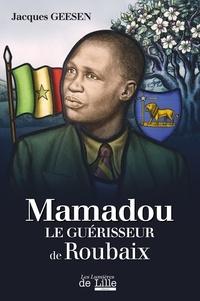 Geesen Jacques - MAMADOU LE GUÉRISSEUR DE ROUBAIX.