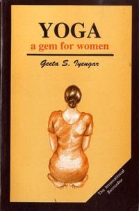 Geeta S Iyengar - Yoga, a Gem for Women.