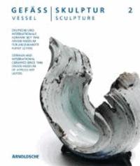 Gefäß | Skulptur 2 - Deutsche und internationale Keramik seit 1946. GRASSI Museum für Angewandte Kunst Leipzig.