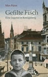Gefilte Fisch - Eine Jugend in Königsberg.