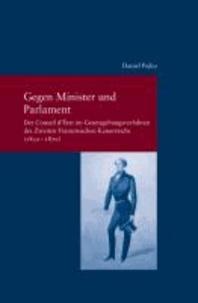 Gegen Minister und Parlament - Der Conseil d'Etat im Gesetzgebungsverfahren des Zweiten Französischen Kaiserreichs (1852-1870).