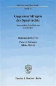 Gegenwartsfragen des Sportrechts - Ausgewählte Schriften von Udo Steiner.