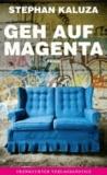 Geh auf Magenta.
