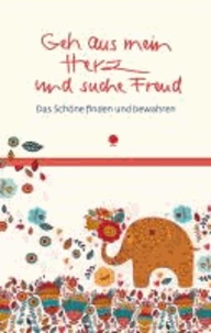 Geh aus mein Herz und suche Freud - Das Schöne finden und bewahren.