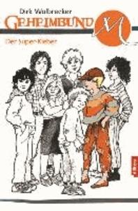 Geheimbund M 06 - Der Super-Kleber.