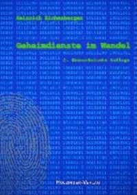 Geheimdienst im Wandel - Grundsätzliches über eine verschlossene Welt, 2. überarbeitete Auflage.