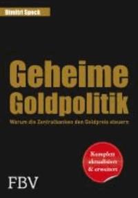 Geheime Goldpolitik - Warum die Zentralbanken den Goldpreis steuern.