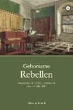 Gehorsame Rebellen - Bürokratie und Beamte in Österreich. Band 1: 1780 bis 1848.